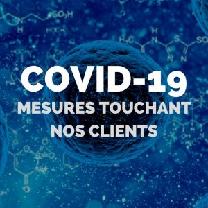 COVID-19 mesures touchant nos clients